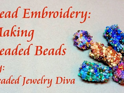 Bead Embroidery Tutorial - Making Beaded Beads