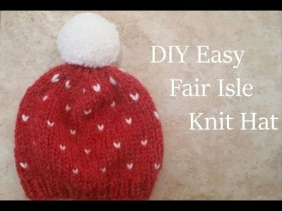 DIY Knit Chunky Fair Isle Hat (Fast & Easy)