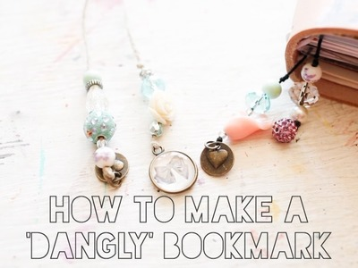 How to make a 'dangly'  bookmark!