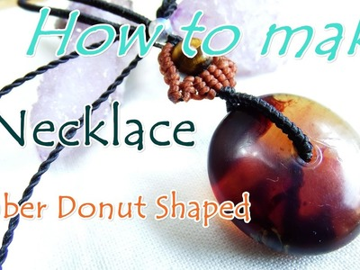 How to make a macrame knot necklace red-blue amber donut shaped