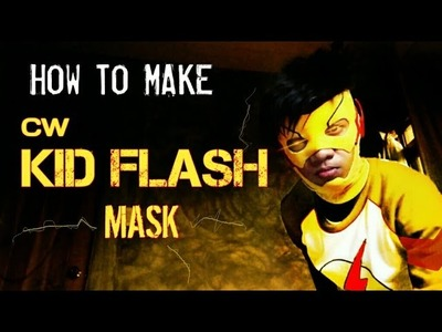 How To-MAKE| CW KidFlash Mask|DIY for Halloween!