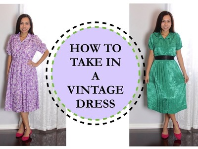 HOW TO TAKE IN A DRESS, VINTAGE DRESSES