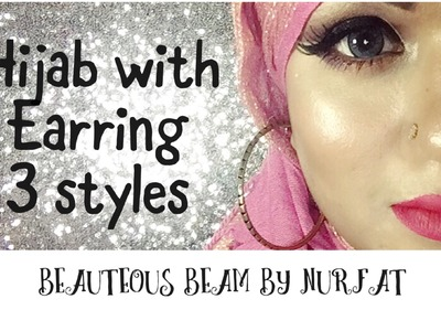 How to wear hijab with earring | 3 different styles with 3 different earrings