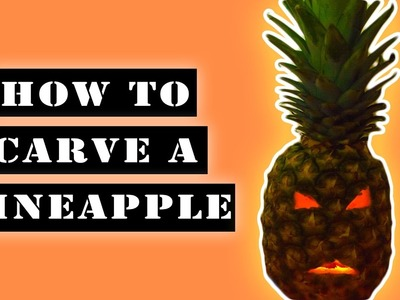 Halloween - how to carve a pineapple for halloween