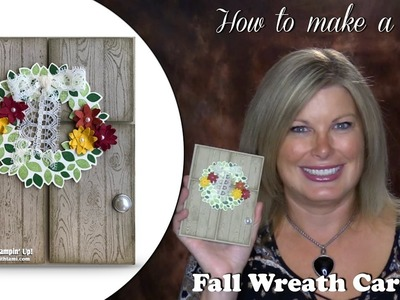 How to make a Fantastic Fall Wreath on the Door card featuring Stampin Up Wondrous Wreath