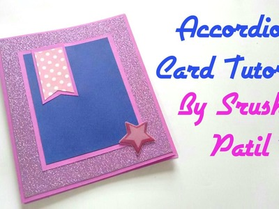 Accordion card Tutorial by Srushti Patil