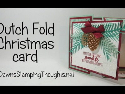 Dutch Fold Christmas card with Pretty Pines Thinlits and Christmas Pines stamp set  from Stampin'Up!