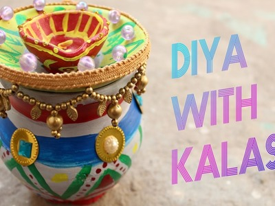 How To Make:Diya with kalash Decoration Ideas For Dipawali(DIY Home Decore) 2016