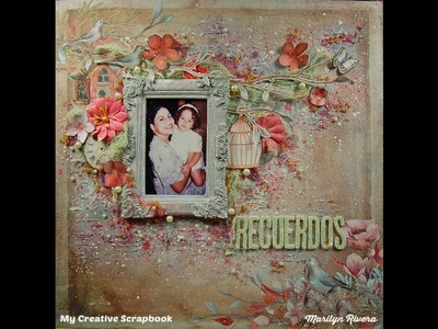 Recuerdos-Mixed Media Scrapbook Layout for My Creative Scrapbook