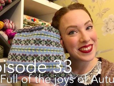 Episode 33 - Full of the Joys of Autumn