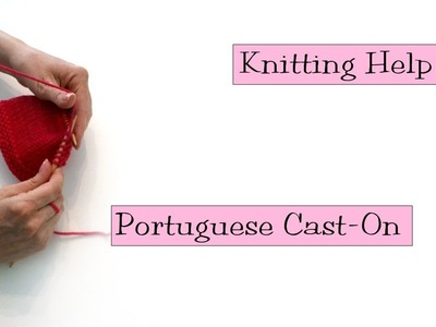Knitting Help - Portuguese Cast-On