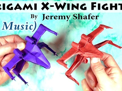 Origami X-Wing Fighter Tutorial (no music)