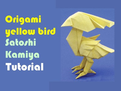 Origami yellow bird by Satoshi Kamiya - Part 1