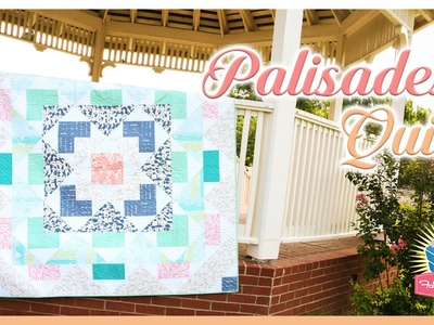 The Palisades Quilt! Easy Quilting Tutorial with Kimberly Jolly of Fat Quarter Shop