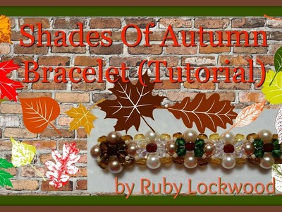 (Tutorial ) Shades Of Autumn Bracelet (Video 184)