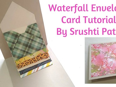 Waterfall Envelope Card Tutorial   by Srushti patil