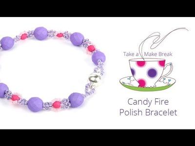 Candy Fire Polish Bracelets | Take a Make Break with Sarah