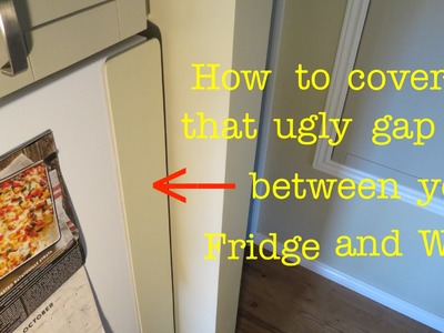 How to ● Cover that ugly gap between your fridge and wall