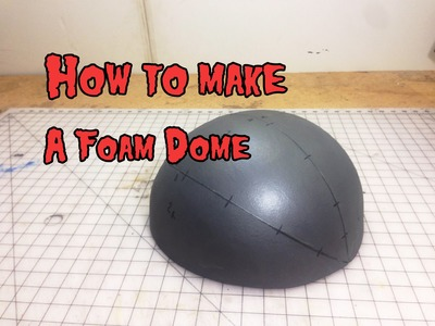 How to Make a Foam Dome and other pattern making techniques