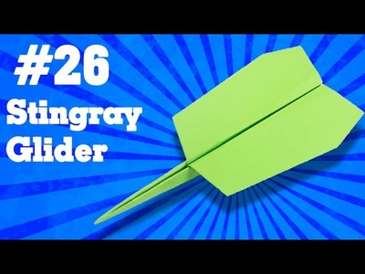 How to make a paper airplane that Flies - Simple Origami paper planes for Kids #26| Stingray Glider