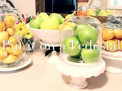 How to Decorate With Pedestals, Fruit, Cake Stands & Pitchers