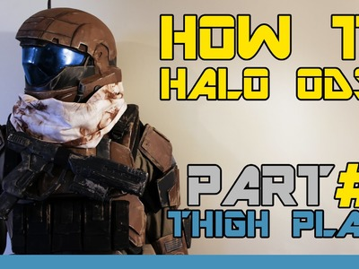 HOW TO: Halo Reach ODST Costume  ( PART 7 : Thigh Plate )