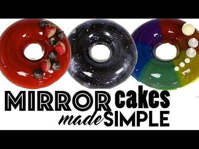 MIRROR CAKES MADE SIMPLE | 4 Mirror Cake s + GLAZE RECIPE | Rainbow | Unicorn | Galaxy & Fancy