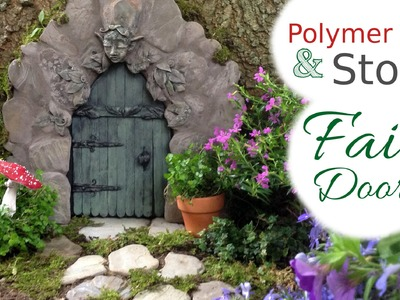 Stone, Wood, & Polymer Clay Fairy Door Tutorial for the Fairy Garden