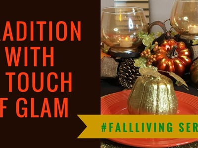 Dollar Tree Upcycle: Traditional Fall Tablescape with a Touch of Glam