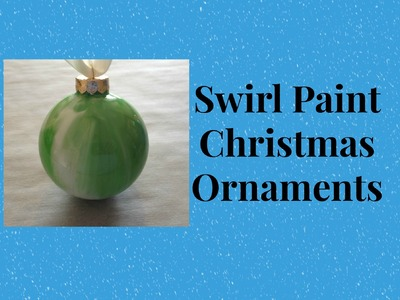 Marble Swirl Paint Christmas Ornament Tutorial - Easy and Beautiful!
