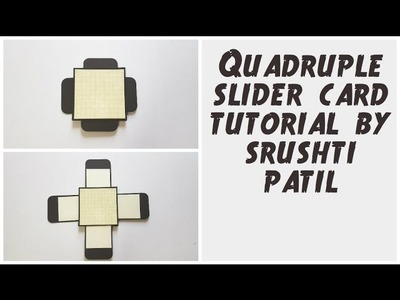 Quadruple Slider Card Tutorial. 4 Sided Slider Card By Srushti Patil | Explosion box Cards