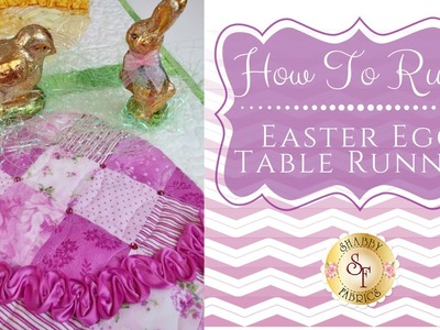 How to Ruche - Easter Egg Runner | Shabby Fabrics