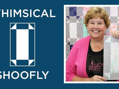 Make a Whimsical Shoofly Quilt with Jenny!