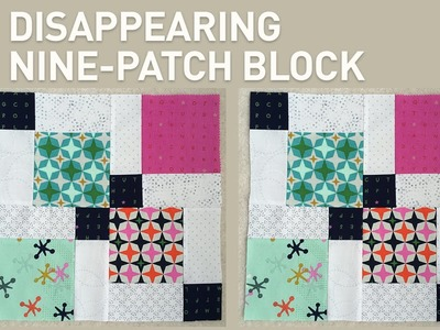 Quilting with Charm Packs: Disappearing Nine-Patch Block | Quilting Tutorial with Angela Pingel