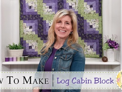 How to Make a Log Cabin Quilt Block | with Jennifer Bosworth of Shabby Fabrics