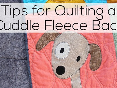 Tips for Quilting a Cuddle Fleece Back