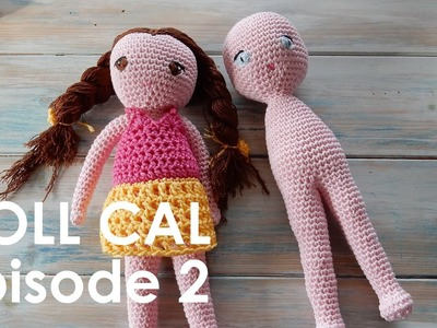 Crochet Amigurumi Doll CAL Ep2 - Body and Legs