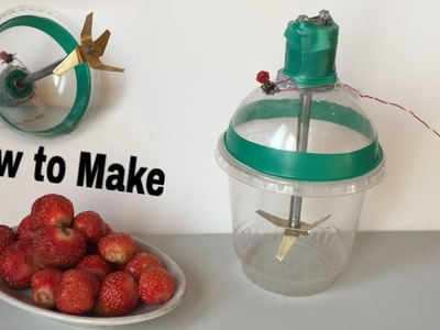 How to Make an Electric Blender using Plastic Cup - Simple Way - Tutorial