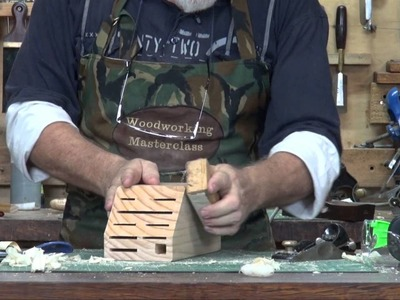 Knife Block Pt. 2 of 2 Woodworking Masterclass with Steve Hay