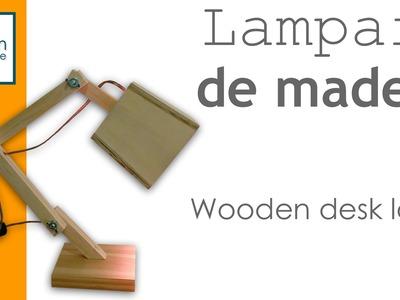 Lampara de escritorio en madera - Wooden desk lamp