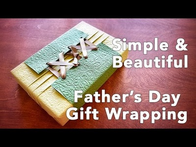 Simple & Beautiful Father's Day Gift Wrapping