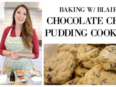 BAKING W. BLAIR: Chocolate Chip PUDDING Cookies | Blair Fowler