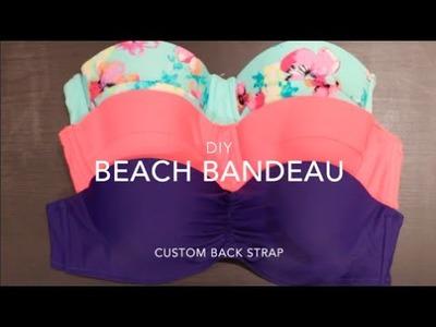 DIY Bandeau bra. custom back strap