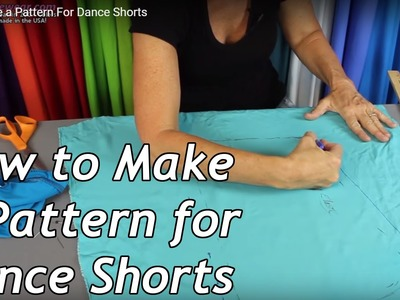 How to Make a Pattern For Dance Shorts