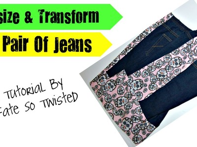 How To : Upsizing & Transforming A Pair Of Jeans