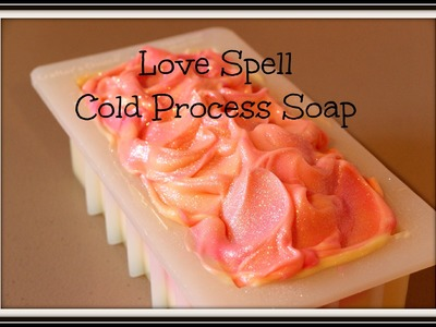 Making Love Spell Cold Process Soap