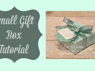 Small Gift Box Tutorial