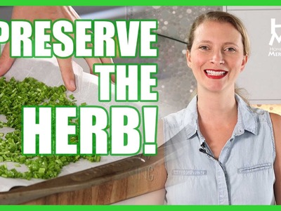 3 Ways to Preserve Herbs For Cooking