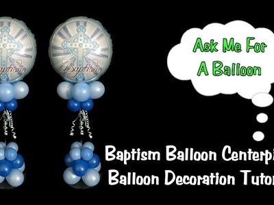 Baptism Balloon Centerpiece Tutorial