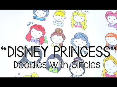 Doodles with Circles : Disney Princess (and others)